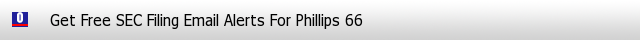Phillips 66 SEC Filings Email Alerts image